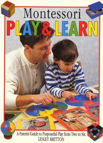 montessori-play-and-learn-a-parents-guide-to-purposeful-play-from-two-to-six