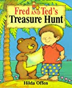 Fred and Ted's Treasure Hunt by HILDA…