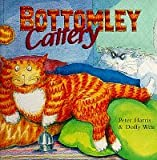 Harris, Peter: Bottomley at the Cattery