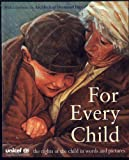 Castle, Caroline: For Every Child: The UN Convention on the Rights of the Child