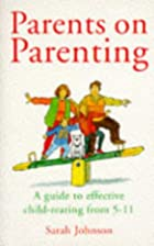 Parents on Parenting: Guide to Effective…