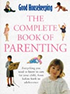 Good Housekeeping Complete Book of Parenting…