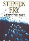 Fry, Stephen: Making History