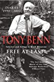 Benn, Tony: Free at Last!: Diaries, 1990-2001