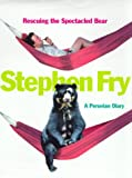 Stephen Fry: Rescuing the Spectacled Bear