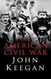 Keegan, John: The American Civil War