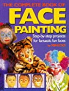 The complete book of face painting : step by…