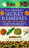 Mindell, Earl: Earl Mindell's Secret Remedies