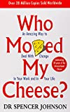 Johnson, Spencer: Who Moved My Cheese