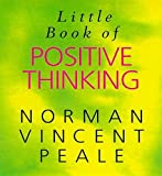 Peale, Norman Vincent: The Little Book of Positive Thinking (Norman Vincent Peale)