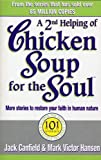 Hansen, Mark Victor: A Second Helping of Chicken Soup for the Soul: 101 Stories More Stories to Open the Heart and Rekindle the Spirits of Mothers