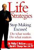 PHILLIP C. MCGRAW: Life Strategies: Doing What Works,Doing What Matters