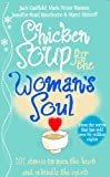 Canfield, Jack: Chicken Soup for the Woman's Soul: Stories to Open the Heart and Rekindle the Spirits of Women