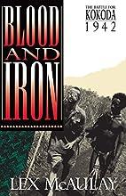 Blood and iron : the battle for Kokoda 1942…
