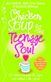 Canfield, Jack: Chicken Soup for the Teenage Soul: Stories of Life, Love and Learning
