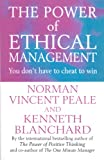 Peale, Norman Vincent: The Power of Ethical Management (Positive Business)