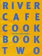 River Cafe Cookbook: Bk.2 by Rose Gray