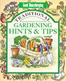 Good Housekeeping Institute: Good Housekeeping Traditional Gardening Hints and Tips (Good Housekeeping Cookery Club)