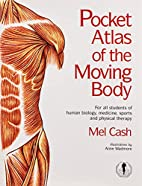 Pocket Atlas of the Moving Body: For All…