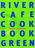 Rogers, Ruth: River Cafe Cookbook Green