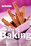 Good Housekeeping Institute: Good Housekeeping Step-by-step Baking (Good Housekeeping Cookery Club)