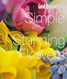 Vaughan, Mary Jane: Good Housekeeping Simple and Stunning Flowers for the Home (Good Housekeeping Cookery Club)
