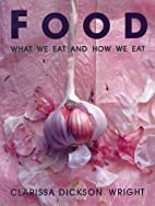 Food What We Eat and How We Eat by Clarissa…