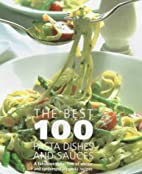 The Best 100 Pasta Dishes by Various