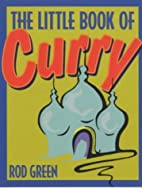 The Little Book of Curry by Rod Green