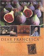 Dear Francesca: An Italian Journey of…