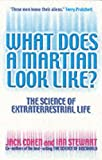 Cohen, Jack: What Does a Martian Look Like?: The Science of Extraterrestrial Life