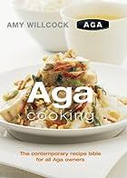 Aga Cooking: The Contemporary Recipe Bible…