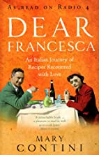 Dear Francesca: An Italian Journey of…