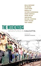 The Weekenders: Adventures in Calcutta by…