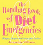 Williams, Jacqueline: The Handbag Book of Diet Emergencies