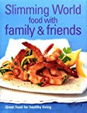 Slimming World: Food With Family & Friends