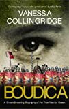Collingridge, Vanessa: Boudica: The Life of Britain's Legendary Warrior Queen