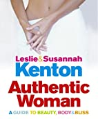 Authentic Woman by Leslie Kenton