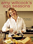 Amy Willcock's Aga Seasons by Amy Willcock