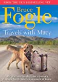 Fogle, Bruce: Travels with Macy: One Man and His Dog Take a Journey Through North America in Search of Home