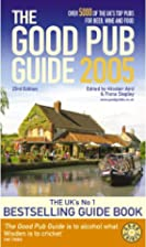 The good pub guide 2005 by Alisdair Aird