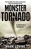 Levine, Mark: American Tornado: The Terrifying True Story of the 1974 Outbreak -- And the People Whose Lives Were Torn Apart