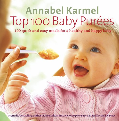 top-100-baby-purees-100-quick-and-easy-meals-for-a-healthy-and-happy-baby