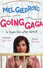 Going Ga Ga by Mel Giedroyc