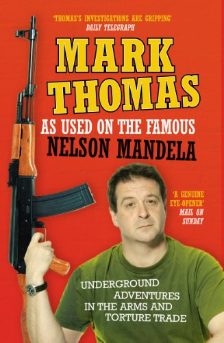 Cover of As Used on the Famous Nelson Mandela: Underground Adventures in the Arms and Torture Trade by Mark Thomas