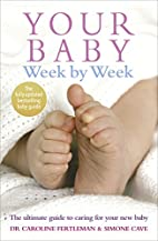 Your Baby Week by Week: The Ultimate Guide…