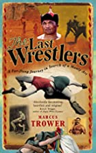 The Last Wrestlers: A Far Flung Journey In…