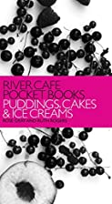 River Cafe Pocket Books: Puddings, Cakes and…