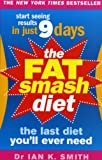 Smith, Ian: The Fat Smash Diet: The Last Diet You'll Ever Need