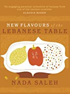 New Flavours of the Lebanese Table by Nada…